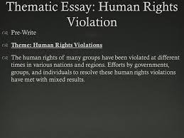 fq what were the human rights violations during the holocaust do  thematic essay human rights violation  pre write  theme human rights violations