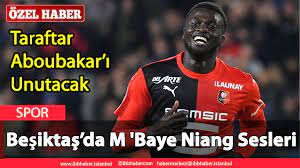 Beşiktaş'da M 'Baye Niang Sesleri