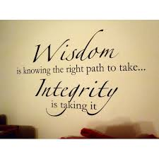 stand principle quote wall decal. Wisdom Is Knowing The Right Path To Take. Integrity Taking It Stand Principle Quote Wall Decal