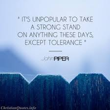 John Piper Quotes Cool John Piper Quote Tolerance ChristianQuotes