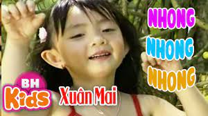 Xuân Mai ♫ Nhong Nhong Nhong ♫ Nhạc Thiếu Nhi Bé Xuân Mai Hay Nhất - YouTube