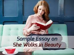 she walks in beauty by lord byron marvelous essays blog a sample essay on she walks in beauty by lord byron