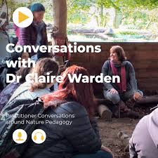Conversations with Dr. Claire Warden