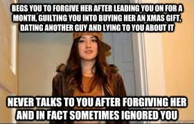 begs you to forgive her after leading you on for a month, guilting ... via Relatably.com