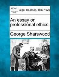 essay on professional ethics essay essay on professional ethics essay on professional ethics