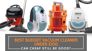Best Budget Vacuum Cleaner Under 100: Can Cheap Still Be Good?