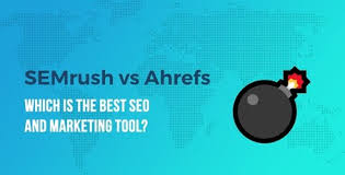 Semrush Vs Ahrefs Which Is The Best Seo Tool Going Into 2020