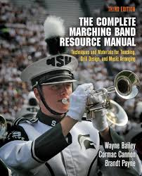 The Complete Marching Band Resource Manual Techniques And