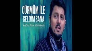 Mustafa Özcan Güneşdoğdu - Cürmüm Ile Geldim Sana - YouTube