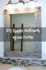 bathroom mirror ideas diy. diy rustic mirror frame bathroom ideas pallet furniture r