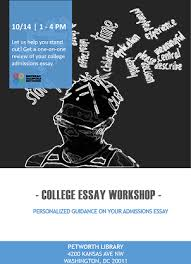 College Essay Writing Workshop College Essay Writing Workshop October 14 2018 Eritrean