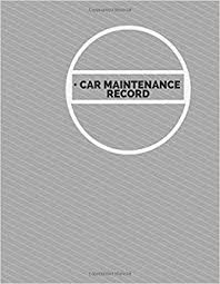 Car Maintenance Record Car Maintenance Record Keep A Record Of Your Vehicle Routine