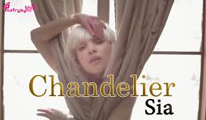 chandelier by sia s with play 1000 forms of fear poetry
