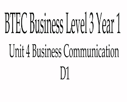 btec business level year unit business communication d btec business level 3 year 1 unit 4 business communication d1