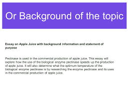 introductions conclusions created by judika webb ma  or background of the topic essay on apple juice background information and statement of purpose