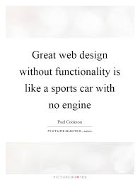 Great Web Design Without Functionality Is Like A Sports Car