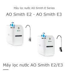 HCM]Máy lọc nước AO Smith E2 - Máy lọc nước AO Smith E3 (Vòi điện tử) -  Dòng AO Smith E Series có lõi khoáng Min-Tech lõi tiền lọc hệ giám sát