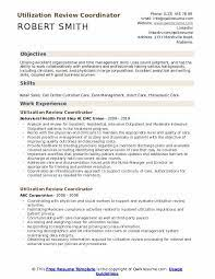 The most common areas of study are physical therapy, and biology. Utilization Review Coordinator Resume Samples Qwikresume