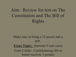 aim review for test on the constitution and the bill of rights  essay topic supreme court cases extra credit presentation transcript 1 aim