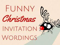 Funny Christmas Invitation Wording Christmas Celebration All