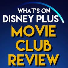 What's On Disney Plus Movie Club Review