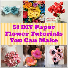 Small Picture 51 DIY Paper Flower Tutorials How to Make Paper Flowers