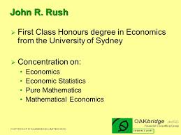 First Class Honours Inspiration INTRODUCING JOHN R RUSH Principal Consultant Oakbridge Limited