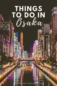 Things To Do Near Urban Lights 23 Unmissable Things To Do In Osaka Hidden Gems