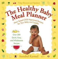 The Healthy Baby Meal Planner Mom Tested Child Approved