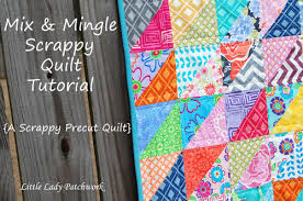 Little Lady Patchwork: MIX & MINGLE {A SCRAPPY PRECUT QUILT TUTORIAL} & MIX & MINGLE {A SCRAPPY PRECUT QUILT TUTORIAL} Adamdwight.com