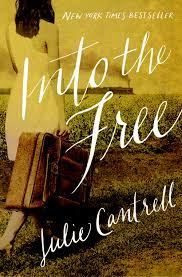 Into the Free — Julie Cantrell