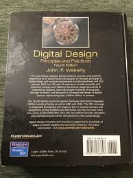 Digital Design John F Wakerly 4th Edition Digital Design Principles And Practices By John F Wakerly 2005 Hardcover Revised