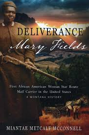 Miantae Metcalf McConnell   Mary Fields Deliverance   Lively Times