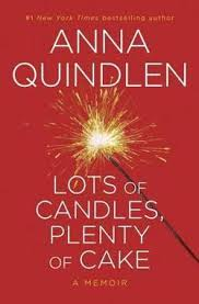anna quindlen interview bookpage lots of candles plenty of cake by anna quindlen
