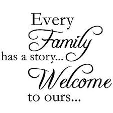 Welcome Quotes Custom Every Family Has A StoryWelcome To Ours Vinyl Wall Quotes