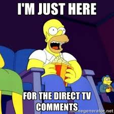 I'm just here for the direct tv comments - Homer Simpson Popcorn ... via Relatably.com