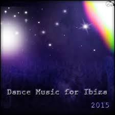 Dance House Electro Charts Various Artists Dance Music For Ibiza 2015 Top 40 Chart