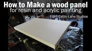 how to make a wood panel for resin acrylic painting