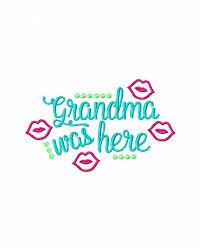 Grandma Embroidery Designs Grandma Was Here Embroidery Design Valentines Day Embroidery Design Grandma Embroidery Design