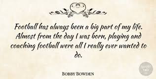 10, 2016 and bristol motor speedway played. Bobby Bowden Football Has Always Been A Big Part Of My Life Almost From Quotetab