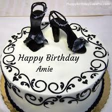 ❤️ Fashion Happy Birthday Cake For Amie