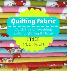All About Quilt Fabric and Printable Reminder Cards - & All about quilting fabric! How to cut, wash, store, fold and more Adamdwight.com