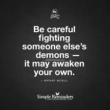 Be Careful Fighting Demons By Bryant Mcgill Mcgill Media
