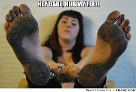 hey babe, rub my feet!... - Meme Generator Captionator via Relatably.com