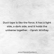 Dark Side And Light Side Quotes Duct Tape Is Like The Force It Has A Light Popular Quotes