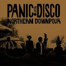 northern downpour by panic at the disco