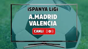 Canlı izle Atletico Madrid Valencia Spor Smart şifresiz ve canlı izle, Atletico  Madrid Valencia maçı hangi kanalda? Atletico Madrid Valencia maç sonucu -  Tv100 Spor