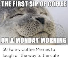I'm gonna need more coffee for this shit. 75 Funny Coffee Memes For 2021 The Darkest Roast