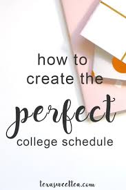 create college class schedule how to create the perfect class schedule school class