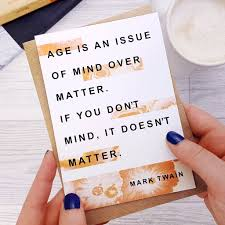 Funny Birthday Card Age Is An Issue Mark Twain Quote